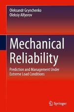 Mechanical Reliability  - Oleksandr Grynchenko - Oleksiy Alfyorov