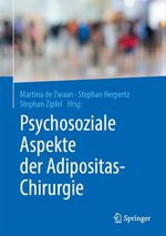 Psychosoziale Aspekte der Adipositas-Chirurgie  - Stephan Zipfel - Stephan Herpertz - Martina De Zwaan