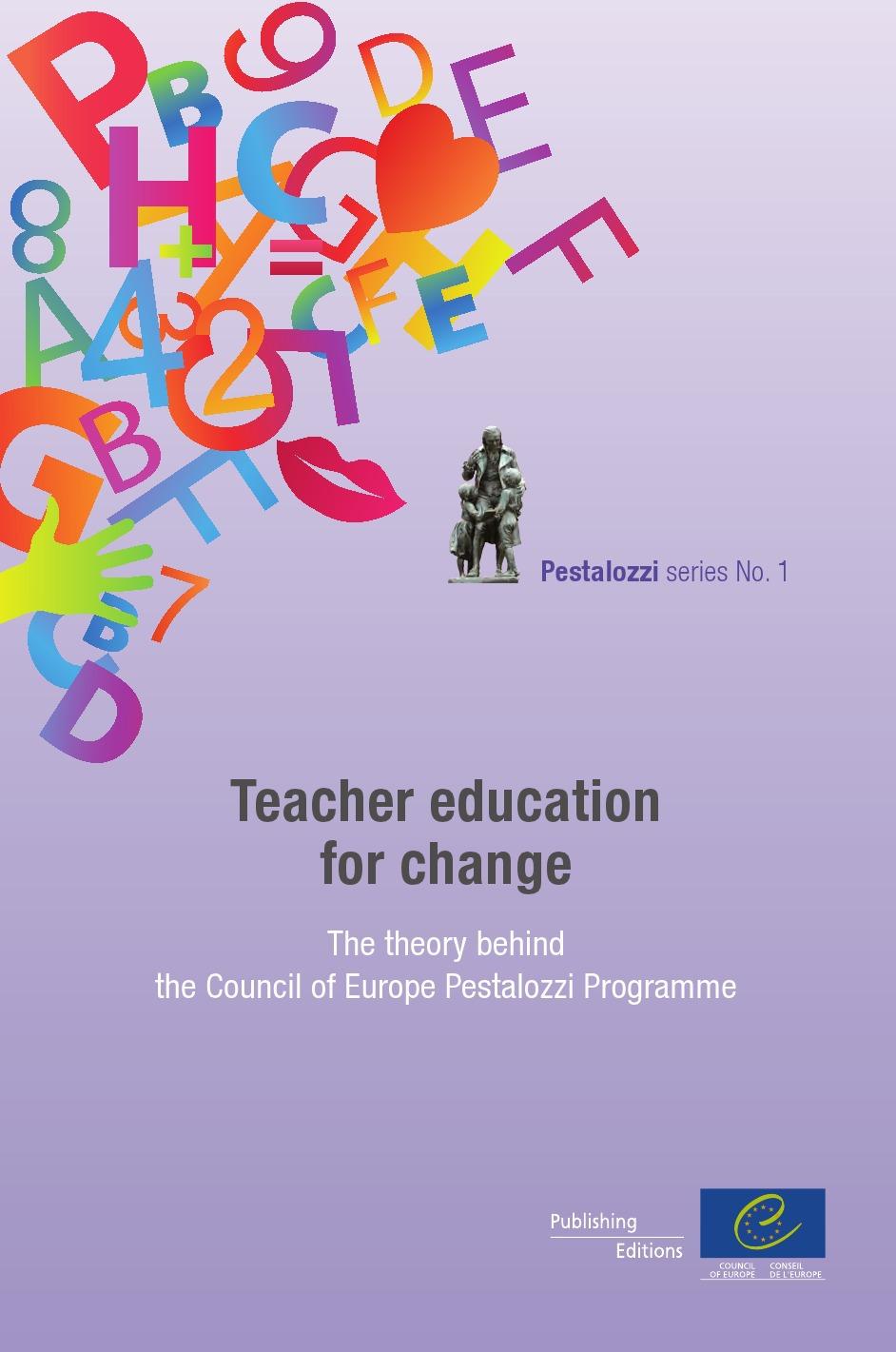 Pestalozzi series t.1 ; teacher education for change ; the theory behind the council of Europe Pestalozzi programme