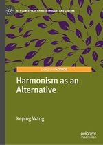 Harmonism as an Alternative  - Keping Wang