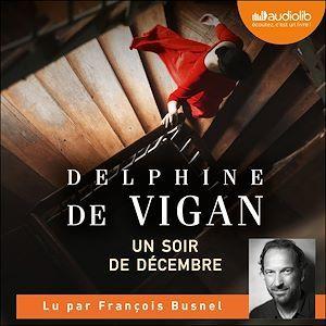 Vente AudioBook : Un soir de décembre  - Delphine Vigan