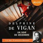 Un soir de décembre  - Delphine De Vigan - Delphine Vigan