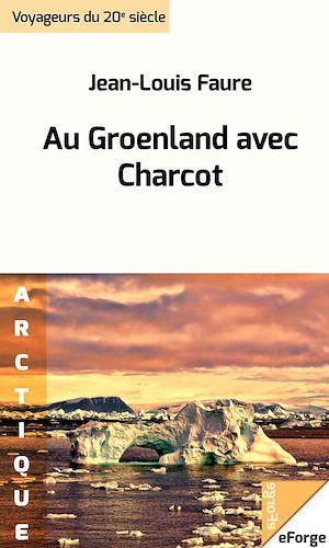 Au Groenland avec Charcot