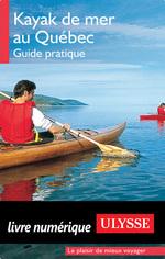 Kayak de mer au Québec - guide pratique  - Yves Ouellet