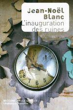 Vente Livre Numérique : L'inauguration des ruines  - Jean-Noël Blanc