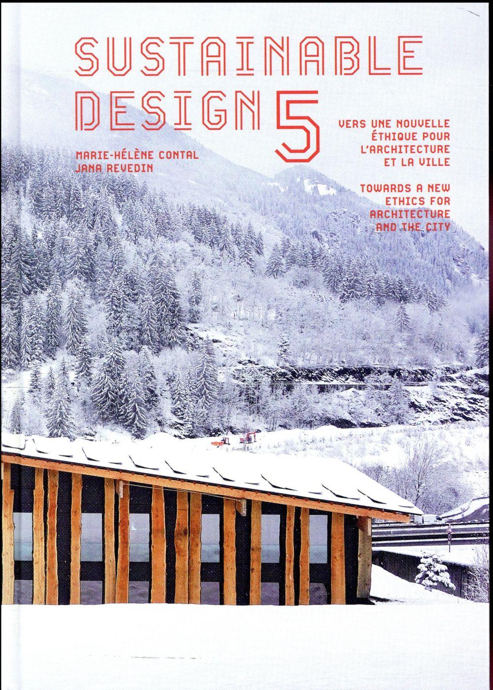 Sustainable design 5 ; vers une nouvelle éthique pour l'architecture et la ville