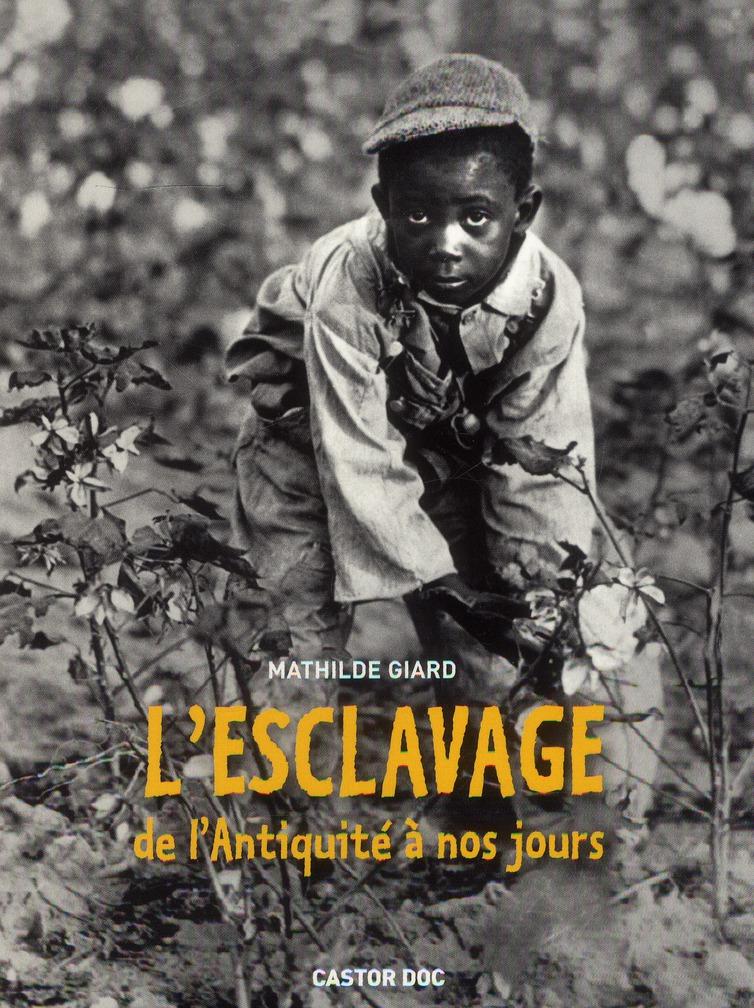 l'esclavage ; de l'antiquité à nos jours