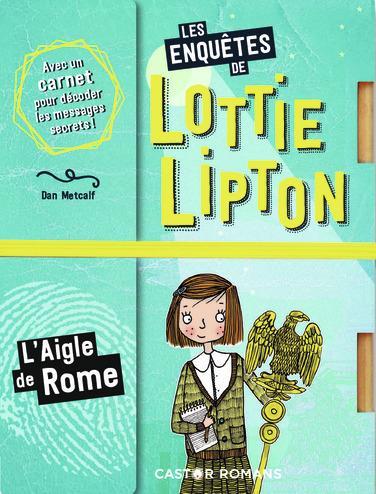 Les enquêtes de Lottie Lipton T.6 ; l'aigle de Rome