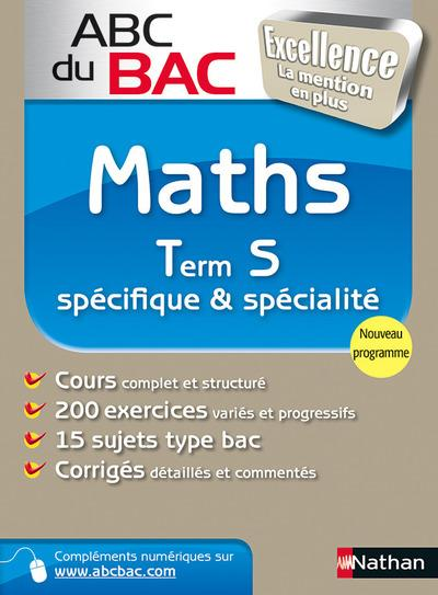 Abc Du Bac Excellence T.3; Math ; Terminale S ; Specifique Et Specialite