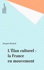 Vente EBooks : L'Élan culturel : la France en mouvement  - Jacques Renard