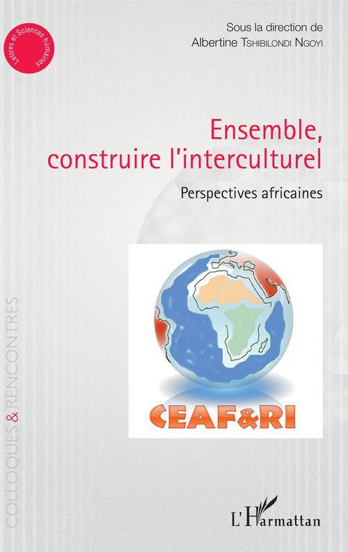 Ensemble, construire l'interculturel ; perspectives africaines