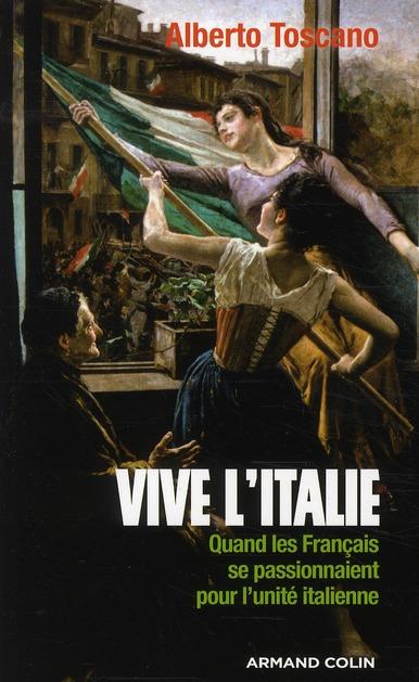 Vive l'Italie ; quand les français se passionnaient pour l'unité italienne