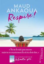 Respire ! le plan est toujours parfait  - Maud Ankaoua