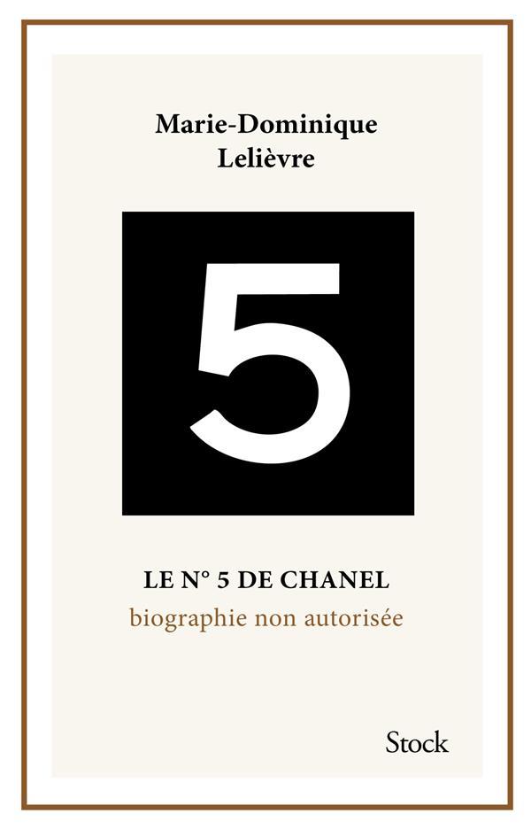 Le n°5 de Chanel ; biographie non autorisée