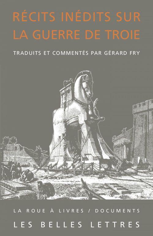 Récits inédits sur la guerre de Troie