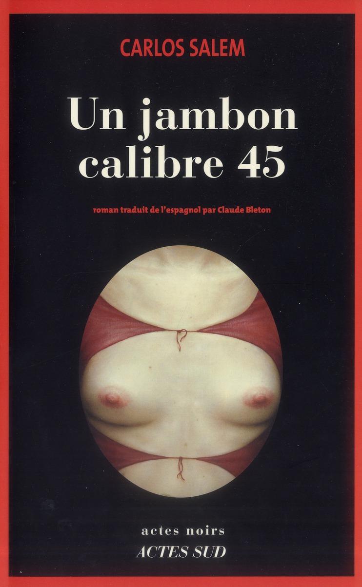 Un Jambon Calibre 45