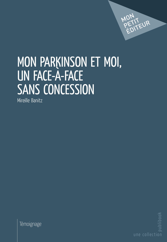 Mon Parkinson et moi, un face à face sans concession