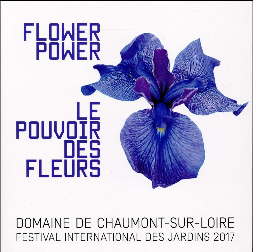 LE POUVOIR DES FLEURS Festival international des jardins