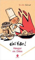 Couverture de Chifan ! manger en chine ; carnet de voyage