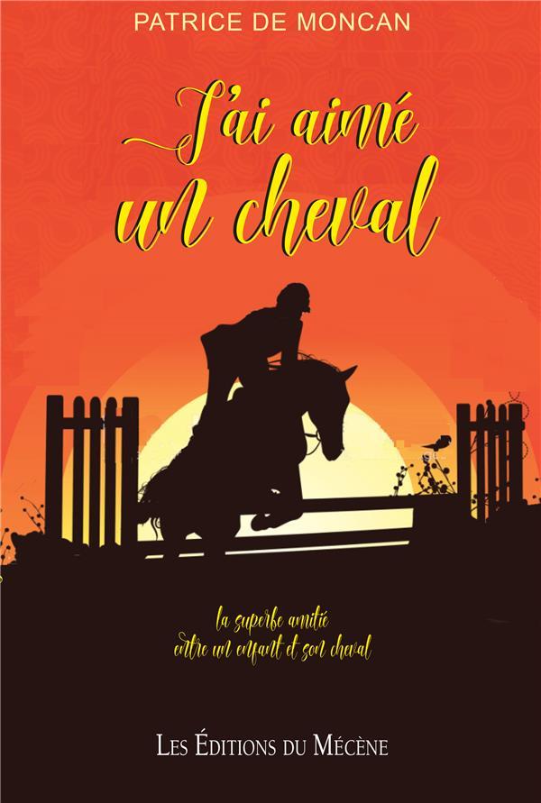 J'ai aimé un cheval ; la superbe amitié entre un enfant et son cheval