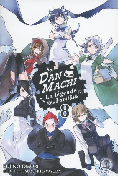 DanMachi ; la Légende des Familias T.8