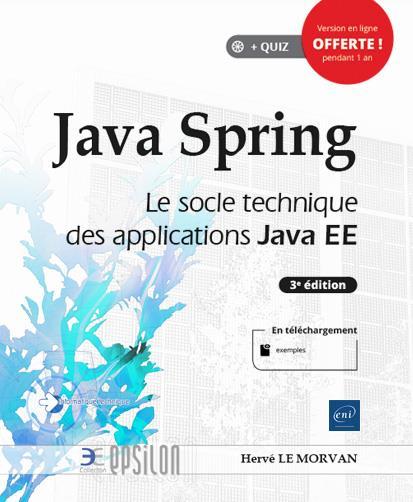 Java Spring ; le socle technique des applications Java EE (3e édition)
