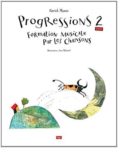 Progressions 2 (avancés) ; Formation musicale par les chansons