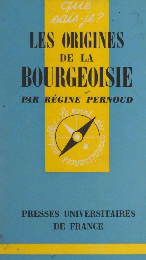 Les origines de la bourgeoisie  - Regine Pernoud