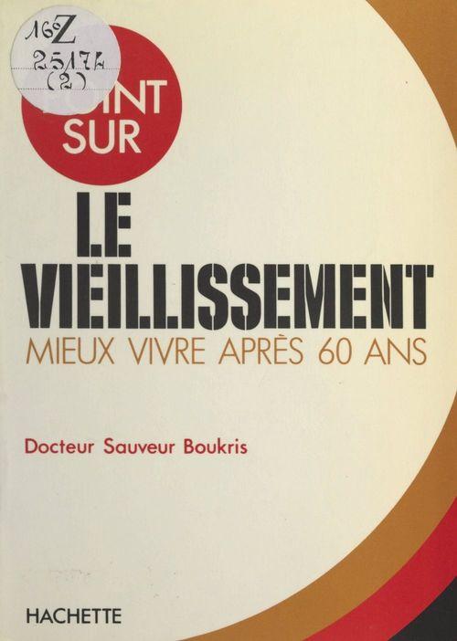Vente Livre Numérique : Le vieillissement  - Sauveur BOUKRIS