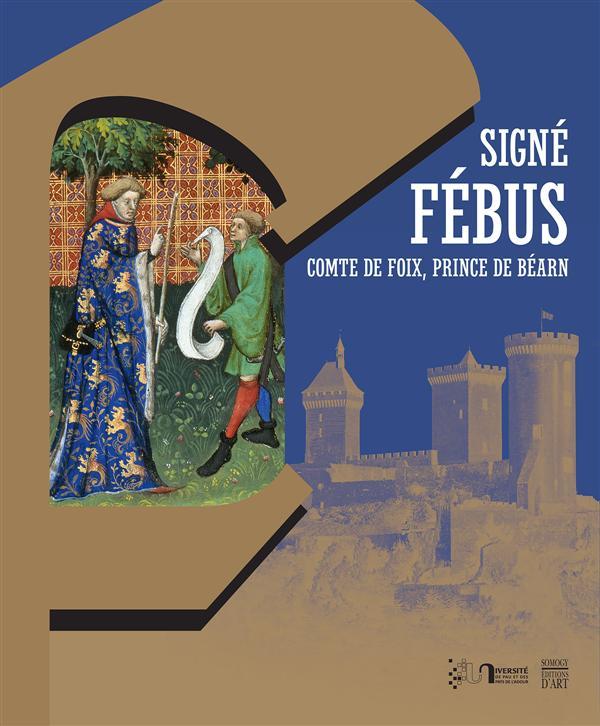 Signé fébus ; comte de foix, prince de Béarn