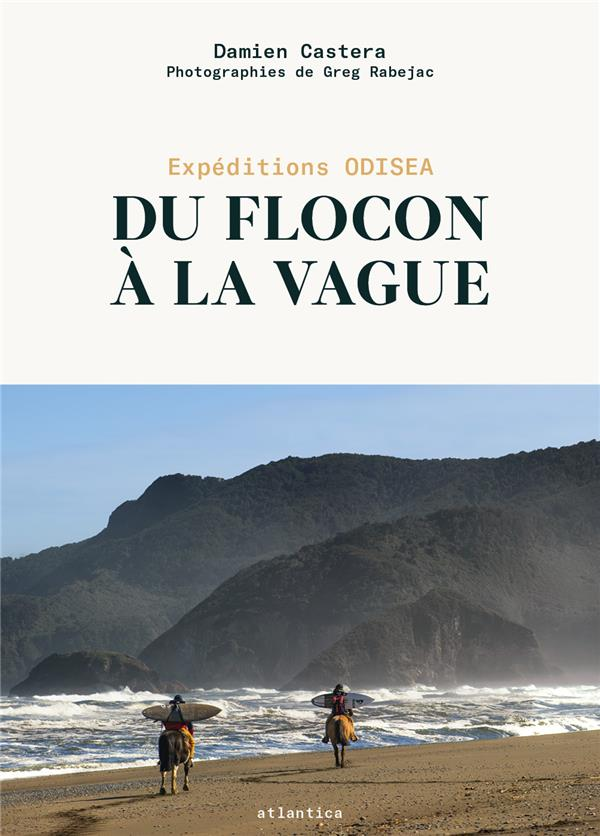 Du flocon à la vague ; expéditions Odisea