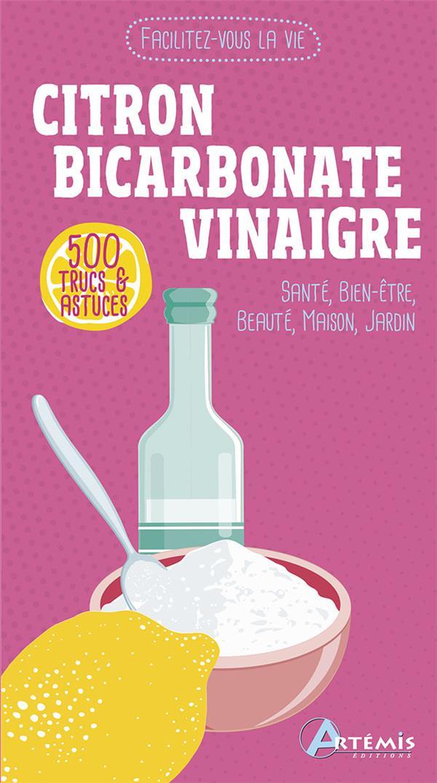 Citron bicarbonate vinaigre ; 500 trucs & astuces