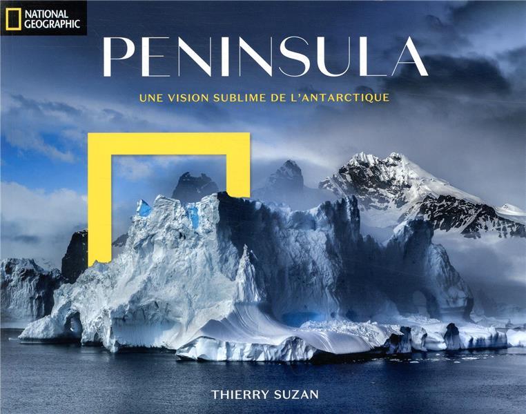 Peninsula ; une vision sublime de l'Antartique