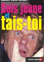 Couverture de Sois jeune et tais-toi - 1999 : dialogue entre dany cohn-bendit, mai 68, et une 10aine de jeunes