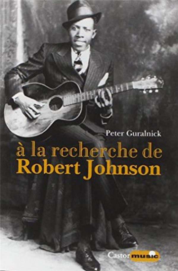 à la recherche de Robert Johnson
