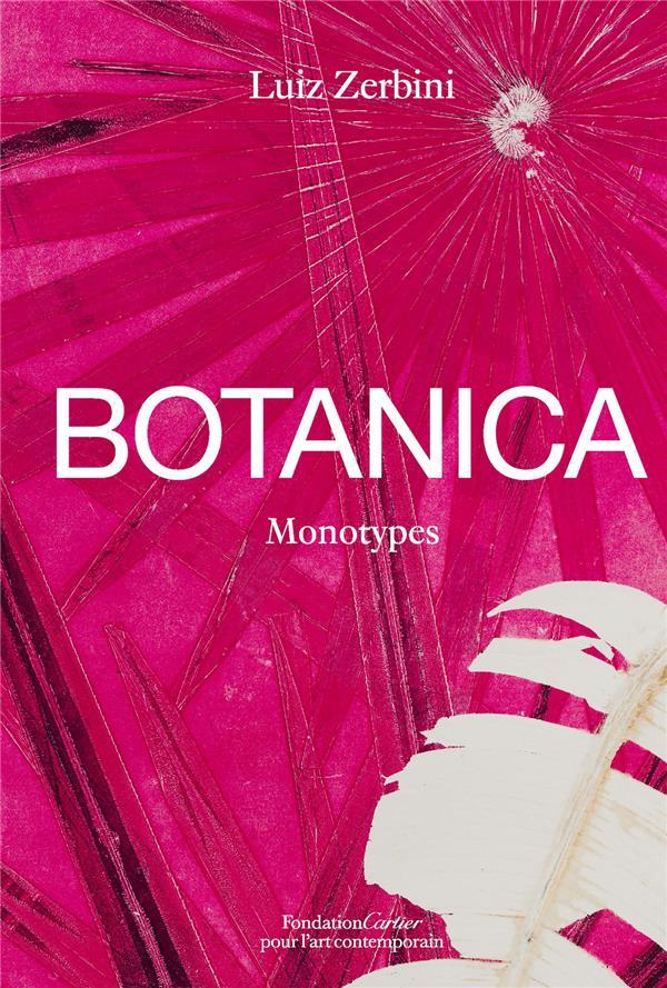 Luiz Zerbini, Botanica : monotypes 2016-2020