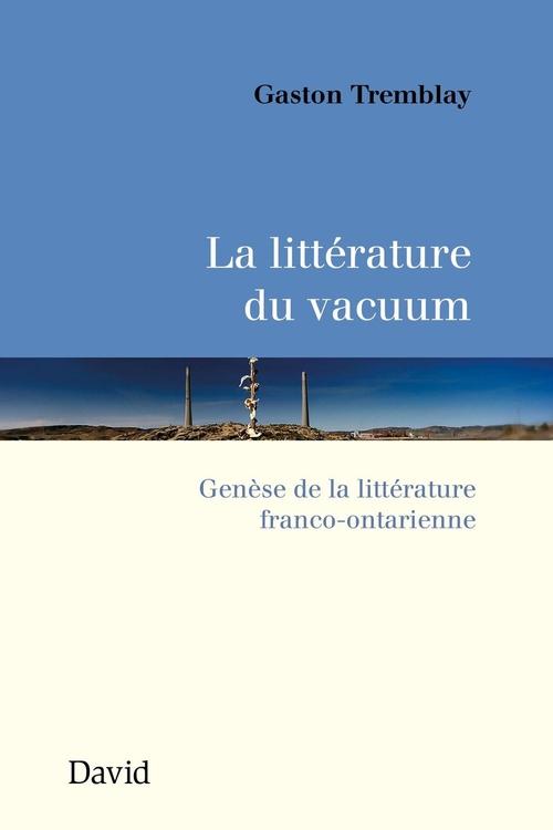 La litterature du vacuum genese de la litterature franco-ontari-