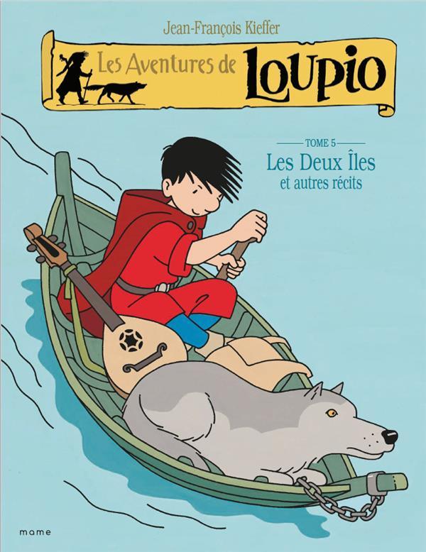 Les aventures de Loupio T.5 ; les deux îles et autres récits