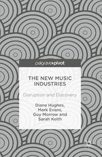 The New Music Industries  - Guy Morrow - Sarah Keith - Mark Evans - Diane Hughes
