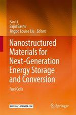 Nanostructured Materials for Next-Generation Energy Storage and Conversion  - Sajid Bashir - Jingbo Louise Liu - Fan Li