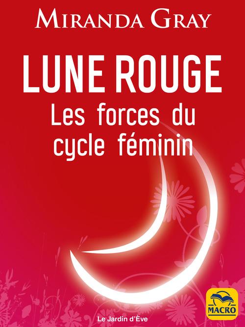 Lune rouge ; les forces du cycle féminin (4e édition)