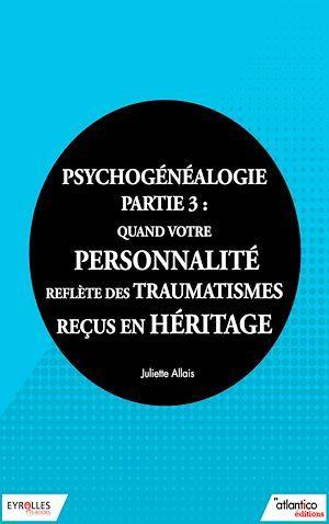 Psychogénéalogie - Partie 3