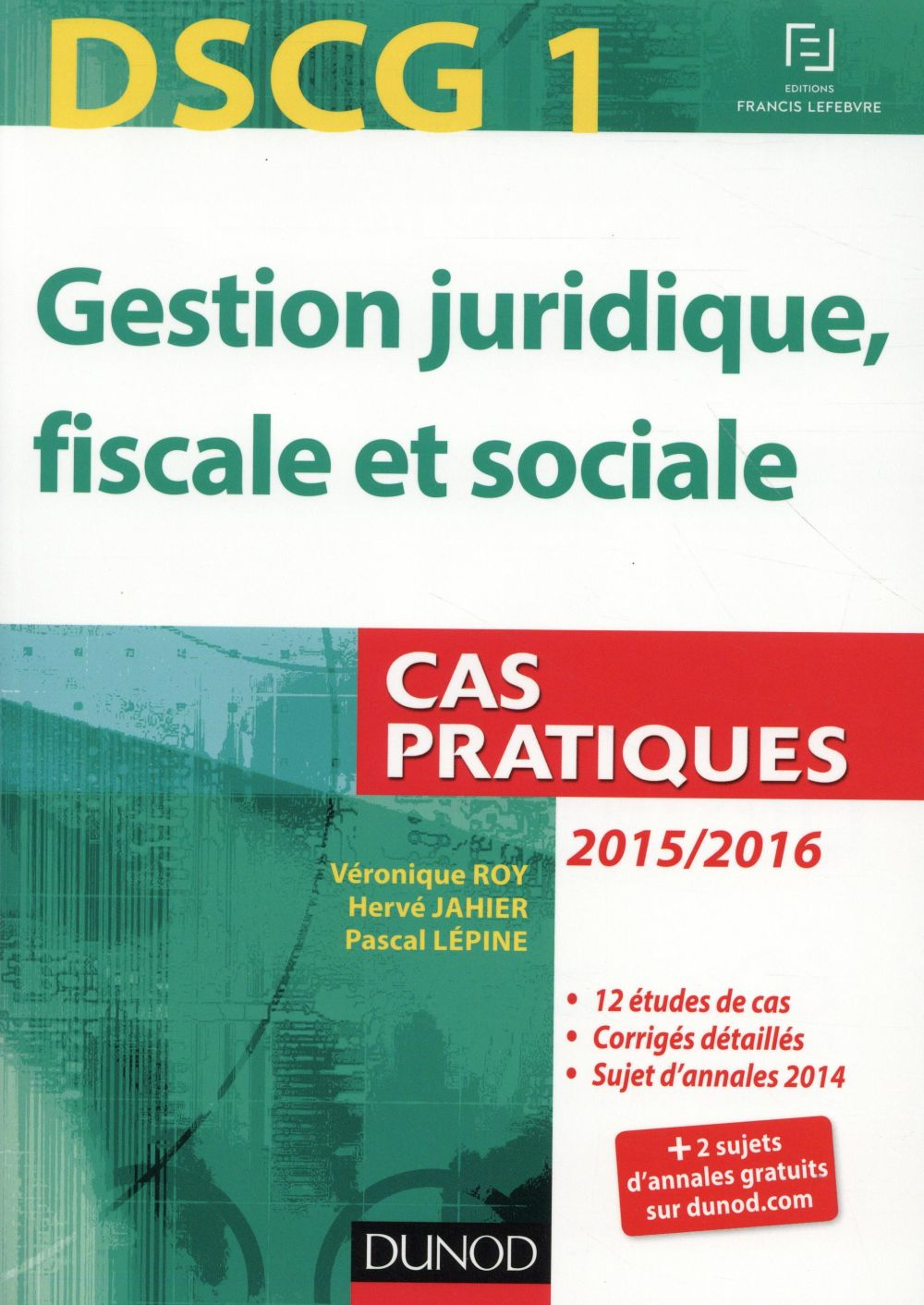 DSCG 1 ; gestion juridique, fiscale et sociale ; cas pratiques (édition 2015-2016)