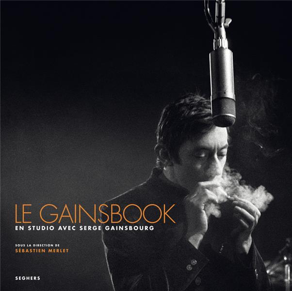 LE GAINSBOOK  -  EN STUDIO AVEC SERGE GAINSBOURG