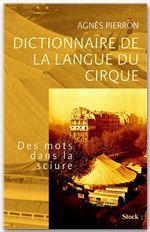 Vente Livre Numérique : Dictionnaire de la langue du cirque  - Agnès Pierron