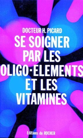 Se Soigner Avec Les Oligo-Elements Et Les Vitamines