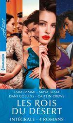 Vente Livre Numérique : Les rois du désert - Intégrale 4 romans  - Tara Pammi - Dani Collins - Maya Blake - Caitlin Crews