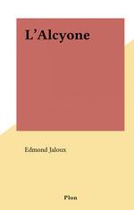 L'Alcyone  - Edmond Jaloux