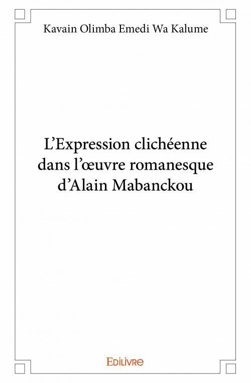 L'Expression Clicheenne Dans L'Oeuvre Romanesque D'Alain Mabanckou