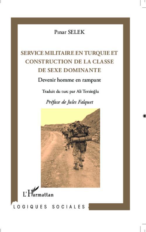 Service militaire en Turquie contruction de la classe de sexe dominante ; devenir homme en rampant